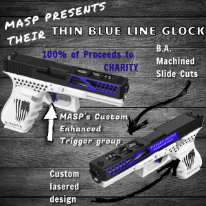 MASP INDUSTRIES' THIN BLUE LINE GLOCK FOR CHARITY & RIFLE GIVE AWAY
